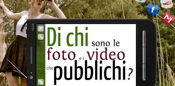 Di chi sono le foto e i video che pubblichi?